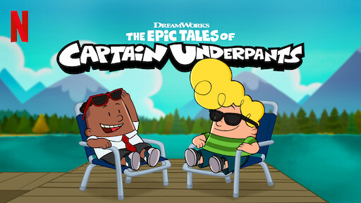 The Epic Tales of Captain Underpants